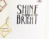 Shine Bright prints available in THREE sizes  8.5 x 11, 5x7 & 4 x 6