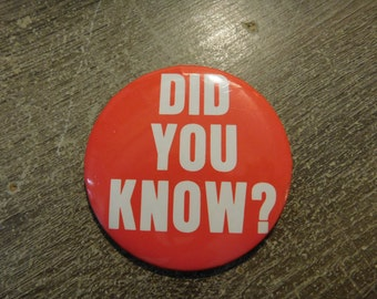 "Vintage Large Pin Pinback Button That Reads "" Did You Know"" ?  DR2"