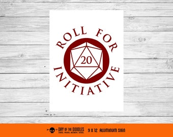 Roll for Initiatitive - Dungeons and Dragons d20 sign - smaller size geek gift