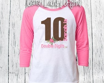 DOUBLE DIGITS Tenth birthday girls birthday 10 year old raglan baseball style tee shirt birthday girl tween shirt