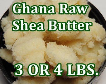 RAW SHEA BUTTER 3 or 4 lbs, Ghana Fair Trade, Organic - Top Quality & Fresh!