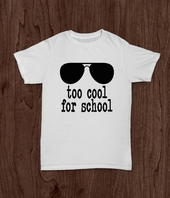 Back To School T Shirt Boys T Shirt Boys Shirt Too Cool For