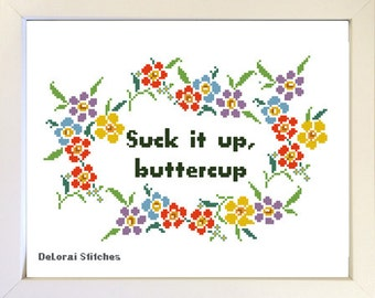 Suck it up buttercup. Funny cross stitch pattern. Motivational quote. Inspirational saying. Wall decor. Funny Office gift. Funny work gift.