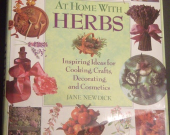 Vintage Herbs book, At Home With Herbs, Herb Crafts,  Herb Decorating, Herb Cosmetics, Herb Cooking, Herb Ideas, Vintage book.