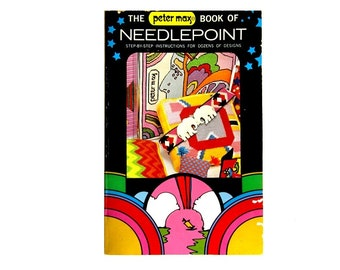 Vintage Peter Max The Book of Needlepoint Book Iconic