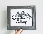 "CALLING | ""The Mountains are Calling"" Quote Watercolor Hand Lettered Print - 8X10 - B&W - UNFRAMED"