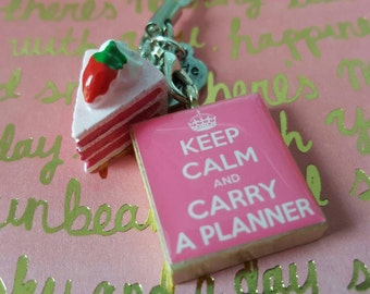 Keep Calm And Carry A Planner Sweet Edition
