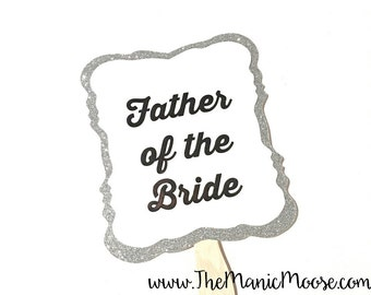 Photo Booth Props ~ Wedding Props ~ Father of the Bride Prop ~ You Choose Glitter Color