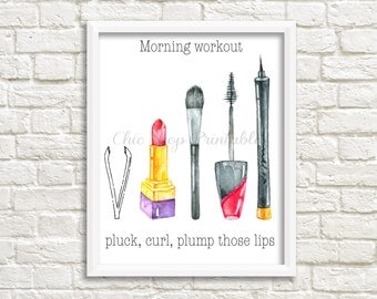 Morning Workout, pluck curl, plump those lips, Instant download, Printable wall decor, Bathroom art, gift print, Makeup, Chanel Inspired