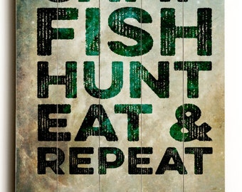 Camping Wood Sign: Camp Fish Hunt Eat and Repeat | Outdoors Wilderness Art Printed Direct On Wood. Comes Ready to Hang