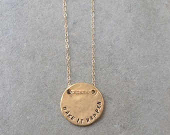 Make it happen mantra engraved necklace / gold necklace / hammered round pendant personalized jewelry