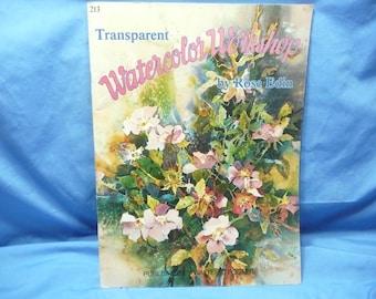 Transparent Watercolor Workshop Rose Edin Walter Foster #213