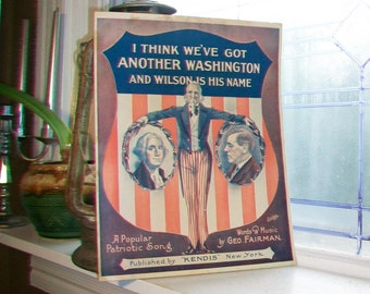 Vintage Sheet Music 1916 I Think We've Got Another Washington and Wilson Is His Name WWI Patriotic
