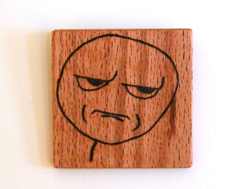Are You F*cking Kidding Me Wood Burned Internet Meme Wall Art