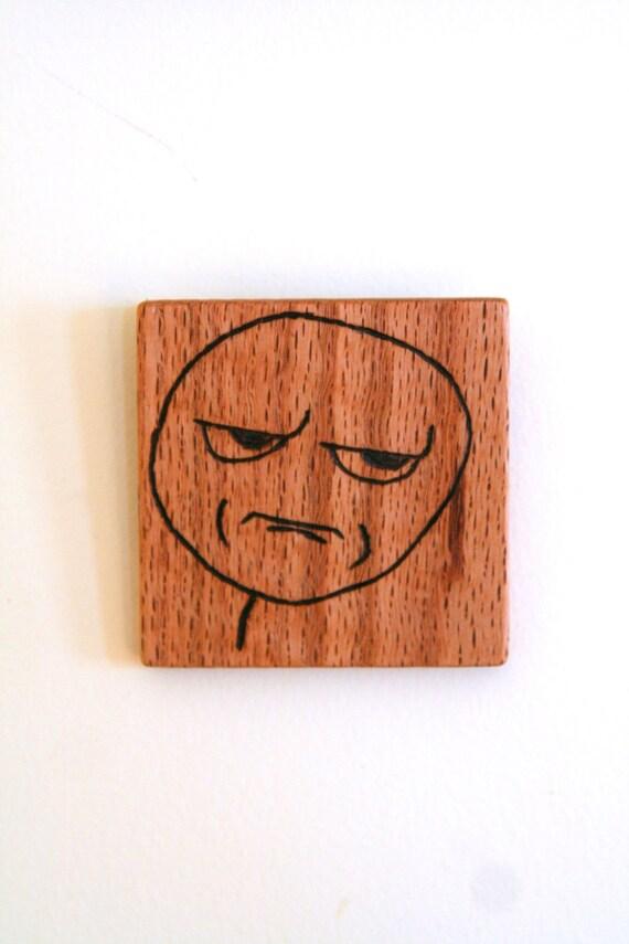 are you fcking kidding me wood burned internet meme wall art
