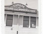 Canada Customs and Immigration sign vintage original old photograph photo ephemera found vernacular