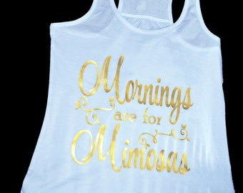 Mornings are for Mimosas, Tank Top, Workout Tank, Gym Fitness Tanks,  Personalized Tanks with Cute Sayings, Mimosas Tank