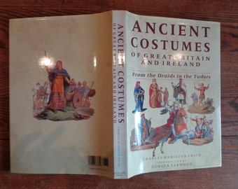 """Vintage Book of  """" Ancient Costumes of Great Britain and Ireland""""  Printed in Italy in 1989  with 85 Full Page Designs, Game of Thrones Chic"""