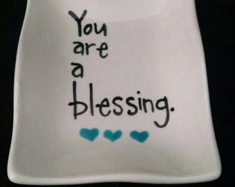 "Hand Painted Ring Dish with ""you are a blessing"" Soap Dish, Dip Dish, Trinket Dish"