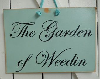 Garden of Weedin Sign - Shabby Blue Sign - Hand Painted Sign - Wood Sign - Gardening Sign - Edwardian Script