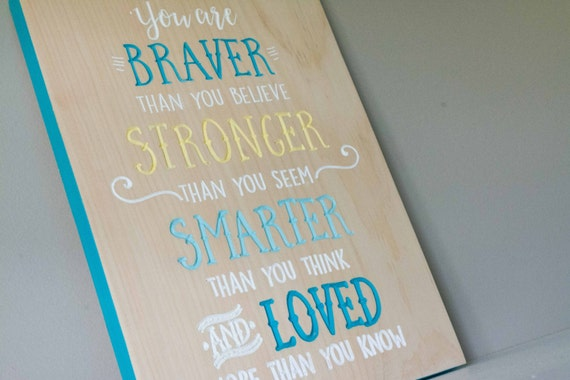 Braver than you believe sign, winnie the pooh quote, a a milne quote, wood nursery sign, playroom, kid's room