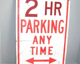 Vintage Road Sign 2 Hour Parking Anytime Rare Industrial Sign 1980's Rochester New York