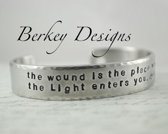 The Wound is the Place where the Light Enters You -Rumi Cuff Bracelet