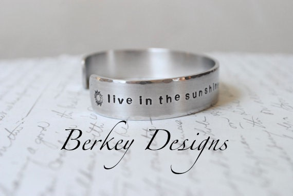 Live in the Sunshine, Swim the Sea, Drink the Wild Air...Hand Stamped Bracelet- Personalized Bracelet