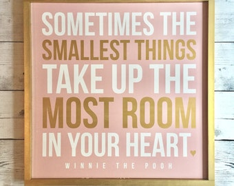 "Rustic Wood Sign - Nursery/Girls Room Decor - ""Sometimes the smallest things..."" Winnie the Pooh"