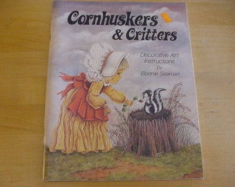 Vintage 1970s Cornhuskers & Critters, Tole Painting Instruction Book, Bonnie Seaman, Country Painting, Kids