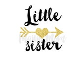 Little Sister with Gold Arrow and heart DIY Iron On Transfer Digital Image for Shirt Dress Outfit Tribal Clothes