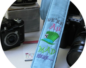 We're All Mad Here DSLR SLR Camera Strap