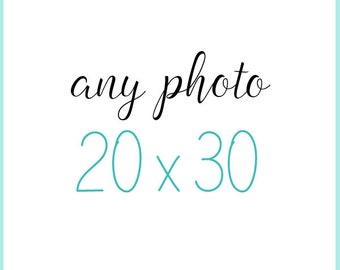 Any Photo in my Shop as a 20x30 Print, 20x30 print, 20x30 photograph, large photograph, large print, home decor