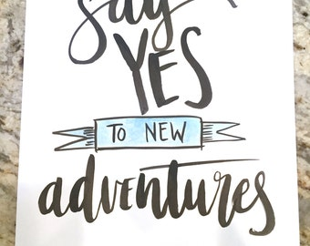 Say Yes to New Adventures -- prints or cards
