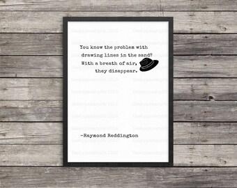 Raymond Reddington Quotes |Blacklist Poster |Minimalist wall decor | Inspirational Art | Black and white