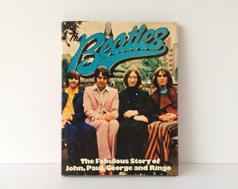 Vintage Book The Beatles The Fabulous Story of John Paul George and Ringo, 1970s Pictorial Coffee Table Photography Book