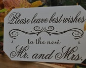 """Wedding Sign """"Please Leave Best Wishes To  The New Mr And Mrs"""" Hand Painted and Laser Engraved Perfect Wedding Décor"""