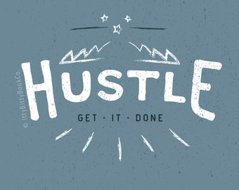 Hustle. 8x10. Motivational quote. Powerful quote. Fitness. Weight Loss. Gym Poster. Work Out. Cool Prints. Itty Bitty Book Co. Carpe Diem.