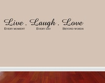 Wall Decal Quote Live Every Moment Laugh Every Day Love Beyond Words Inspirational Removable Nursery Home Sticker Decor (JR558)