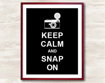 Keep Calm and Snap On- Instant Download, Personalized Gift, Inspirational Quote, Keep Calm Poster, Camera Art Print