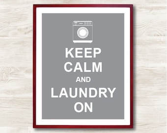 Keep Calm and Laundry on - Instant Download, Personalized Gift, Inspirational Quote, Keep Calm Poster, Animal Art Print, Kitchen Decor
