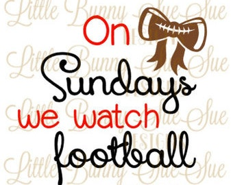 Sundays, Football, Football and Bows, SVG PNG DXF Cutting Machine File, Silhouette File, Cricut File, Tshirt Design