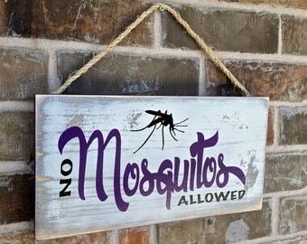 Porch Patio Deck Fun Wood Sign No Mosquitos Allowed Great Gift for him or her