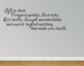 Wall Decal Quote Life Is Short Forgive Quickly Love Truly Kiss Slowly Laugh Uncontrollably Sticker Home Decor (JR913)