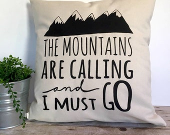 Pillow Cover - The Mountains Are Calling And I Must Go 16x16, Accent Pillow, Decorative Pillow,  Graphic Pillow, Housewarming Gift