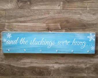 Stocking hanger - and the stockings were hung... Christmas sign