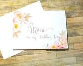 To my Mom on my Wedding Day Card - Wedding Day Card - Bridal Party - Mother Card - Mother's Day - Wedding Day Card - Grandmother Card