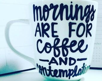Mornings are for coffee and contemplation- coffee mug- eleven mug- stranger things- funny coffee mug- stocking stuffer white elephant gift