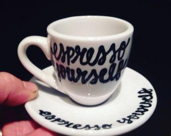 Espresso yourself- espresso mug with matching plate- 2ounces-