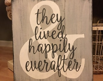 They lived happily ever after handpainted barnwood/pallet  sign.